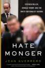 Hatemonger : Stephen Miller, Donald Trump, and the White Nationalist Agenda - eBook