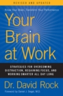Your Brain at Work, Revised and Updated : Strategies for Overcoming Distraction, Regaining Focus, and Working Smarter All Day Long - eBook
