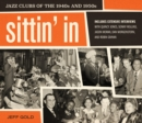 Sittin' In : Jazz Clubs of the 1940s and 1950s - eBook