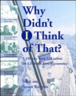 Why Didn't  I Think of That? - Book