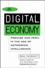 The Digital Economy: Promise and Peril in the Age of Networked Intelligence - Book