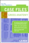 Case Files Gross Anatomy - Book