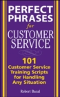 Perfect Phrases for Customer Service: Hundreds of Tools, Techniques, and Scripts for Handling Any Situation - Book