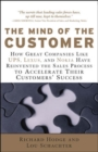 The Mind of the Customer : How the World's Leading Sales Forces Accelerate Their Customers' Success - eBook