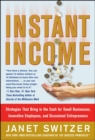 Instant Income: Strategies That Bring in the Cash - eBook