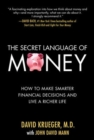 The Secret Language of Money: How to Make Smarter Financial Decisions and Live a Richer Life - Book