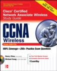 CCNA Cisco Certified Network Associate Wireless Study Guide (Exam 640-721) - Book