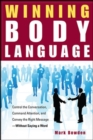 Winning Body Language : Control the Conversation, Command Attention, and Convey the Right Message without Saying a Word - eBook