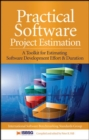Practical Software Project Estimation: A Toolkit for Estimating Software Development Effort & Duration - Book