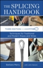 The Splicing Handbook, Third Edition : Techniques for Modern and Traditional Ropes - eBook