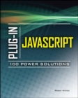 Plug-In JavaScript 100 Power Solutions - Book