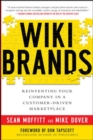 WIKIBRANDS: Reinventing Your Company in a Customer-Driven Marketplace - Book