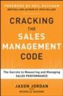 Cracking the Sales Management Code: The Secrets to Measuring and Managing Sales Performance - Book