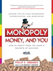 Monopoly, Money, and You: How to Profit from the Game s Secrets of Success - eBook