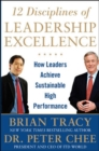 12 Disciplines of Leadership Excellence: How Leaders Achieve Sustainable High Performance - Book