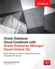 Oracle Database Cloud Cookbook with Oracle Enterprise Manager 13c Cloud Control - Book