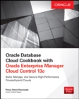 Oracle Database Cloud Cookbook with Oracle Enterprise Manager 13c Cloud Control - eBook
