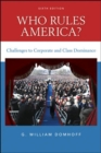 Who Rules America? Challenges to Corporate and Class Dominance - Book