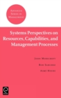 Systems Perspectives on Resources, Capabilities, and Management Processes - Book