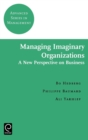 Managing Imaginary Organizations - Book