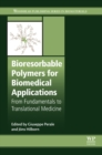 Bioresorbable Polymers for Biomedical Applications : From Fundamentals to Translational Medicine - eBook