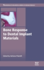 Bone Response to Dental Implant Materials - Book