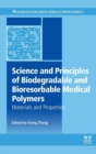 Science and Principles of Biodegradable and Bioresorbable Medical Polymers : Materials and Properties - Book