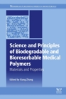 Science and Principles of Biodegradable and Bioresorbable Medical Polymers : Materials and Properties - eBook