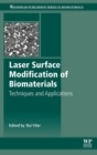 Laser Surface Modification of Biomaterials : Techniques and Applications - Book