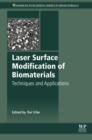 Laser Surface Modification of Biomaterials : Techniques and Applications - eBook