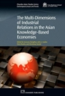 The Multi-Dimensions of Industrial Relations in the Asian Knowledge-Based Economies - Book