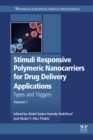 Stimuli Responsive Polymeric Nanocarriers for Drug Delivery Applications : Volume 1: Types and triggers - eBook