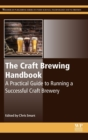 The Craft Brewing Handbook : A Practical Guide to Running a Successful Craft Brewery - Book