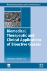 Biomedical, Therapeutic and Clinical Applications of Bioactive Glasses - Book