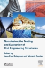 Non-destructive Testing and Evaluation of Civil Engineering Structures - eBook