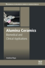 Alumina Ceramics : Biomedical and Clinical Applications - Book