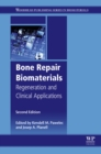 Bone Repair Biomaterials : Regeneration and Clinical Applications - eBook