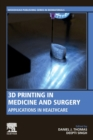 3D Printing in Medicine and Surgery : Applications in Healthcare - Book