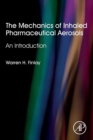 The Mechanics of Inhaled Pharmaceutical Aerosols : An Introduction - Book