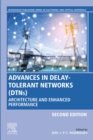 Advances in Delay-Tolerant Networks (DTNs) : Architecture and Enhanced Performance - eBook