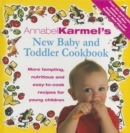 Annabel Karmel's Baby And Toddler Cookbook : More Tempting,Nutritious and Easy-to-Cook Recipes From the Author of THE COMPLETE BABY AND TODDLER MEAL PLANNER - Book