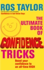 The Ultimate Book Of Confidence Tricks : Boost your confidence to an all time high - Book