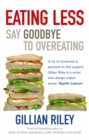Eating Less : Say Goodbye to Overeating - Book