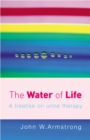 The Water Of Life : A Treatise on Urine Therapy - Book