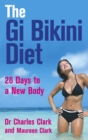 The Gi Bikini Diet : 28 Days to a New Body - Book