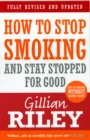 How To Stop Smoking And Stay Stopped For Good : fully revised and updated - Book