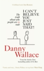 I Can't Believe You Just Said That : The truth about why people are SO rude - Book