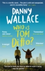 Who is Tom Ditto? : The feelgood comedy with a mystery at its heart - Book