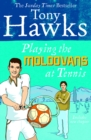 Playing the Moldovans at Tennis - Book
