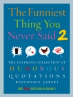 Funniest Thing You Never Said 2 - Book